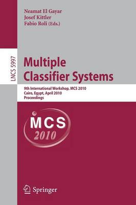 Multiple Classifier Systems: 9th International Workshop, MCS 2010, Cairo, Egypt, April 7-9, 2010, Proceedings