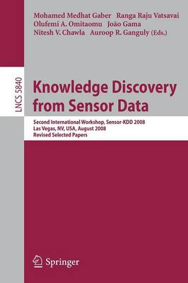 Knowledge Discovery from Sensor Data: Second International Workshop, Sensor-KDD 2008, Las Vegas, NV, USA, August 24-27, 2008, Revised Selected Papers