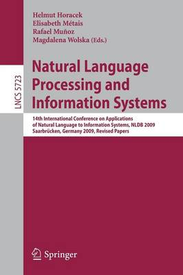 Natural Language Processing and Information Systems: 14th International Conference on Applications of Natural Language to Information Systems , NLDB 2009, Saarbrucken, Germany, June 24-26, 2009. Revised Papers