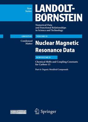Organic Metalloid Compounds: Subvolume D: NMR Data for Carbon-13, Part 6