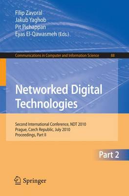 Networked Digital Technologies, Part II: Second International Conference, NDT 2010, Prague, Czech Republic, July 7-9, 2010 Proceedings