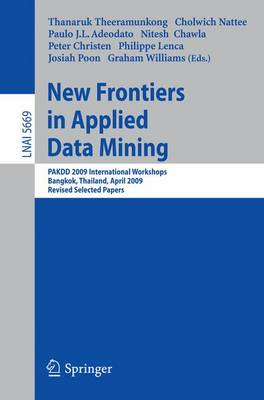 New Frontiers in Applied Data Mining: PAKDD 2009 International Workshops, Bangkok, Thailand, April 27-30, 2010. Revised Selected Papers