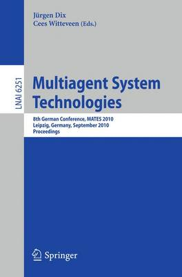 Multiagent System Technologies: 8th German Conference, MATES 2010, Leipzig, Germany, September 27-29, 2010 Proceedings