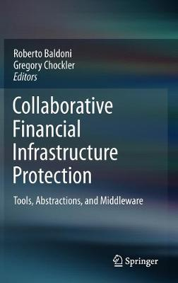 Collaborative Financial Infrastructure Protection: Tools, Abstractions, and Middleware