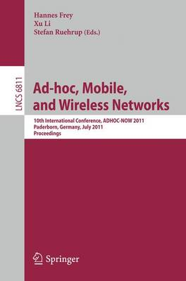 AD-HOC, Mobile and Wireless Networks: 10th International Conference, ADHOC-NOW 2011, Paderborn, Germany, July 18-20, 2011, Proceedings