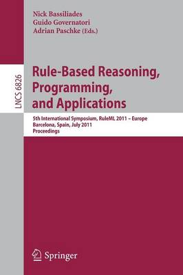 Rule-Based Reasoning, Programming, and Applications: 5th International Symposium, RuleML 2011 - Europe, Barcelona, Spain, July 19-21, 2011, Proceedings