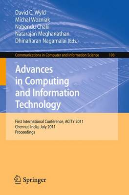 Advances in Computing and Information Technology: First International Conference, ACITY 2011, Chennai, India, July 15-17, 2011, Proceedings