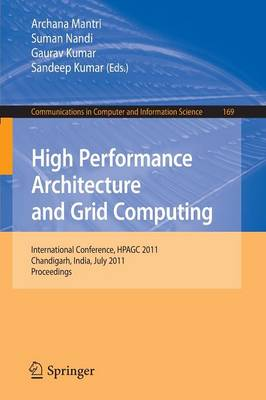 High Performance Architecture and Grid Computing: International Conference, HPAGC 2011, Chandigarh, India, July 19-20, 2011. Proceedings