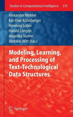 Modeling, Learning, and Processing of Text-Technological Data Structures