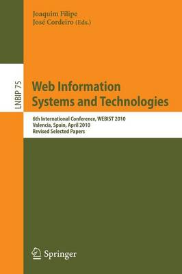 Web Information Systems and Technologies: 6th International Conference, WEBIST 2010, Valencia, Spain, April 7-10, 2010, Revised Selected Papers