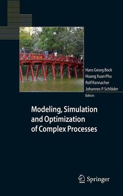 Modeling, Simulation and Optimization of Complex Processes: Proceedings of the Fourth International Conference on High Performance Scientific Computing, March 2-6, 2009, Hanoi, Vietnam
