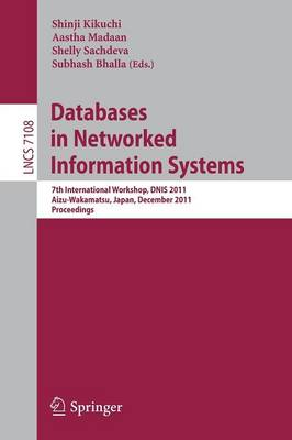 Databases in Networked Information Systems: 7th International Workshop, DNIS 2011, Aizu-Wakamatsu, Japan, December 12-14, 2011. Proceedings