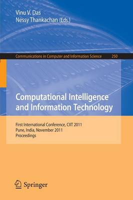 Computational Intelligence and Information Technology: First International Conference, CIIT 2011, Pune, India, November 7-8, 2011. Proceedings