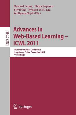 Advances in Web-based Learning - ICWL 2011: 10th International Conference, Hong Kong, China, December 8-10, 2011. Proceedings
