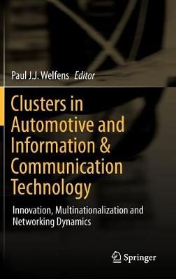 Clusters in Automotive and Information and Communication Technology: Innovation, Multinationalization and Networking Dynamics