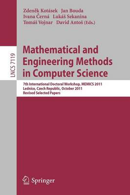 Mathematical and Engineering Methods in Computer Science: 7th International Doctoral Workshop, MEMICS 2011, Lednice, Czech Republic, October 14-16, 2011, Revised Selected Papers