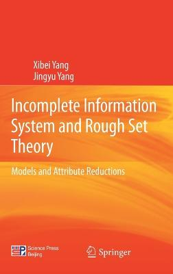 Incomplete Information System and Rough Set Theory: Models and Attribute Reductions