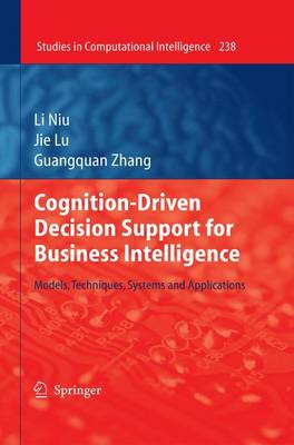 Cognition-Driven Decision Support for Business Intelligence: Models, Techniques, Systems and Applications