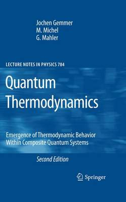 Quantum Thermodynamics: Emergence of Thermodynamic Behavior Within Composite Quantum Systems