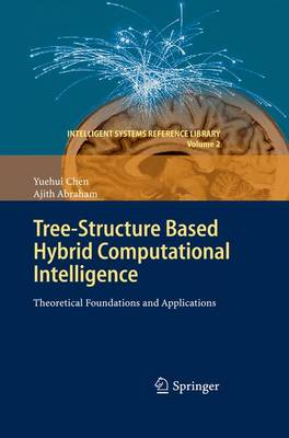 Tree-Structure Based Hybrid Computational Intelligence: Theoretical Foundations and Applications