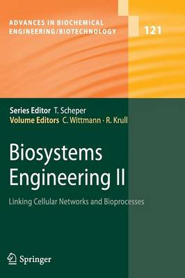 Biosystems Engineering II: Linking Cellular Networks and Bioprocesses