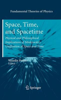 Space, Time, and Spacetime: Physical and Philosophical Implications of Minkowski's Unification of Space and Time