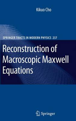 Reconstruction of Macroscopic Maxwell Equations: A Single Susceptibility Theory