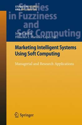 Marketing Intelligent Systems Using Soft Computing: Managerial and Research Applications