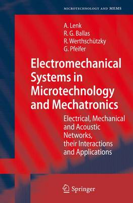 Electromechanical Systems in Microtechnology and Mechatronics: Electrical, Mechanical and Acoustic Networks, their Interactions and Applications