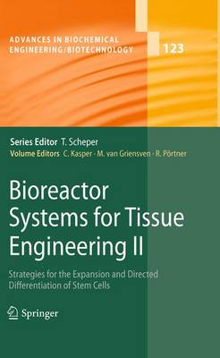 Bioreactor Systems for Tissue Engineering II: Strategies for the Expansion and Directed Differentiation of Stem Cells