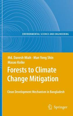 Forests to Climate Change Mitigation: Clean Development Mechanism in Bangladesh