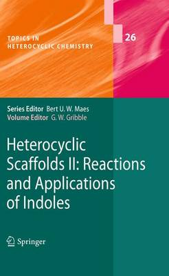 Heterocyclic Scaffolds II:: Reactions and Applications of Indoles