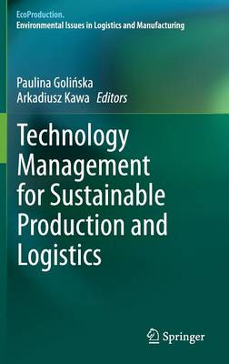 Technology Management for Sustainable Production and Logistics