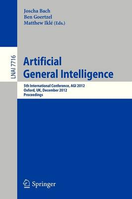 Artificial General Intelligence: 5th International Conference, AGI 2012, Oxford, UK, December 8-11, 2012. Proceedings