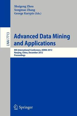 Advanced Data Mining and Applications: 8th International Conference, ADMA 2012, Nanjing, China, December 15-18, 2012, Proceedings