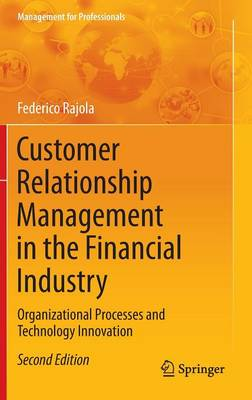 Customer Relationship Management in the Financial Industry: Organizational Processes and Technology Innovation