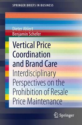 Vertical Price Coordination and Brand Care: Interdisciplinary Perspectives on the Prohibition of Resale Price Maintenance