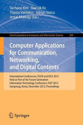 Computer Applications for Communication, Networking, and Digital Contents: International Conferences, FGCN and DCA 2012, Held as Part of the Future Generation Information Technology Conference, FGIT 2012, Gangneug, Korea, December 16-19, 2012. Proceedings