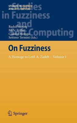 On Fuzziness: A Homage to Lotfi A. Zadeh - Volume 1