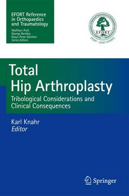 Total Hip Arthroplasty: Tribological Considerations and Clinical Consequences