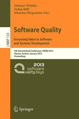 Software Quality. Increasing Value in Software and Systems Development: 5th International Conference, SWQD 2013, Vienna, Austria, January 15-17, 2013, Proceedings