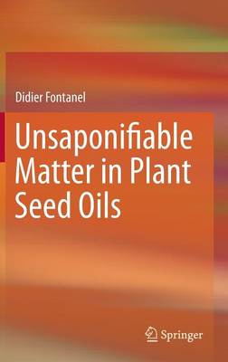 Unsaponifiable Matter in Plant Seed Oils