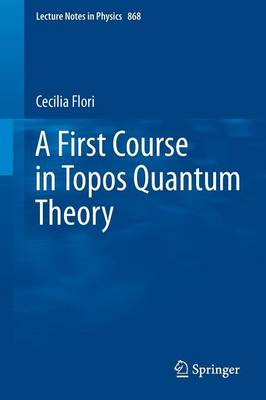 A First Course in Topos Quantum Theory