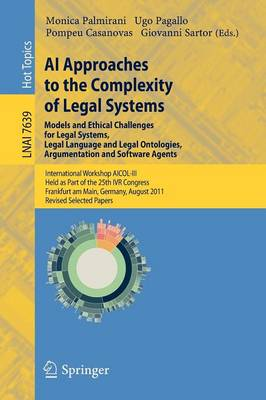 AI Approaches to the Complexity of Legal Systems - Models and Ethical Challenges for Legal Systems, Legal Language and Legal Ontologies, Argumentation and Software Agents: International Workshop AICOL-III, Held as Part of the 25th IVR Congress, Frankfurt