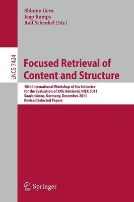 Focused Retrieval of Content and Structure: 10th International Workshop of the Initiative for the Evaluation of XML Retrieval, INEX 2011, Saarbrucken, Germany, December 12-14, 2011, Revised and Selected Papers