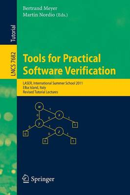 Tools for Practical Software Verification: International Summer School, LASER 2011, Elba Island, Italy, Revised Tutorial Lectures
