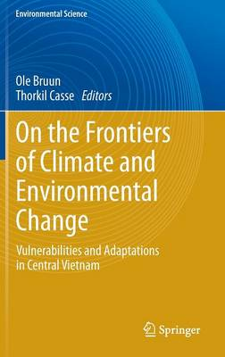 On the Frontiers of Climate and Environmental Change: Vulnerabilities and Adaptations in Central Vietnam