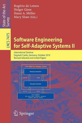 Software Engineering for Self-Adaptive Systems: International Seminar Dagstuhl Castle, Germany, October 24-29, 2010 Revised Selected and Invited Papers