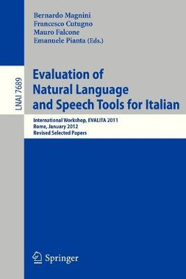 Evaluation of Natural Language and Speech Tool for Italian: International Workshop, EVALITA 2011, Rome, January 24-25, 2012 : Revised Selected Papers