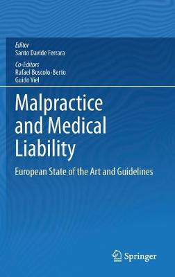Malpractice and Medical Liability: European State of the Art and Guidelines